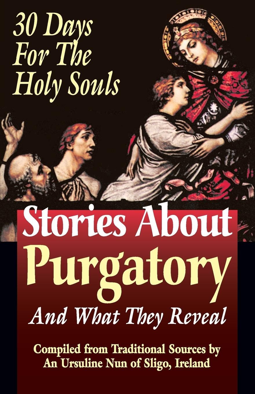 An Ursiline of Sligo Stories About Purgatory and What They Reveal. 30 Days for the Holy Souls frank turner and the sleeping souls lingen ems