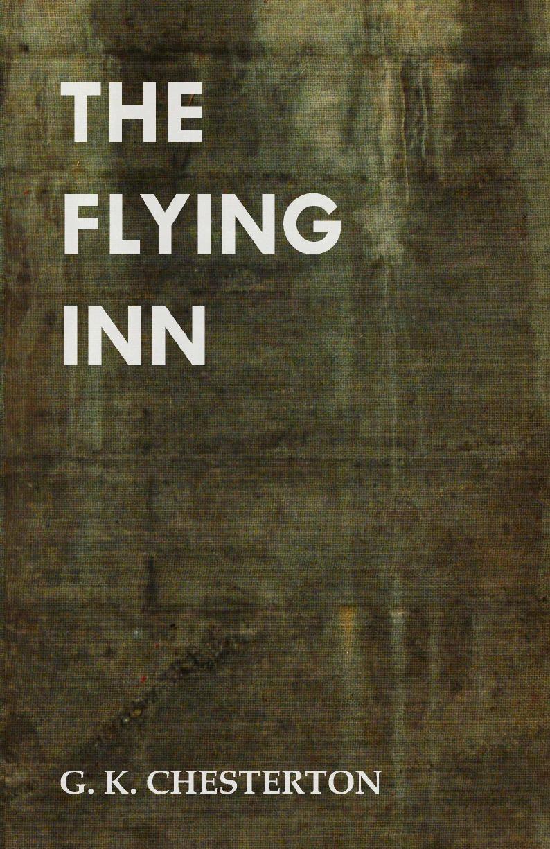 G. K. Chesterton The Flying Inn g k chesterton orthodoxy