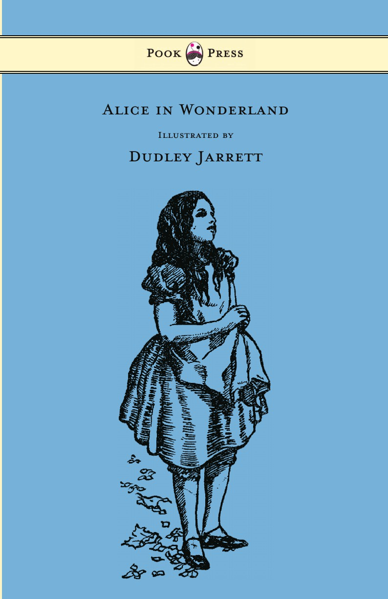 Lewis Carroll Alice in Wonderland - Illustrated by Dudley Jarrett illustrated alice