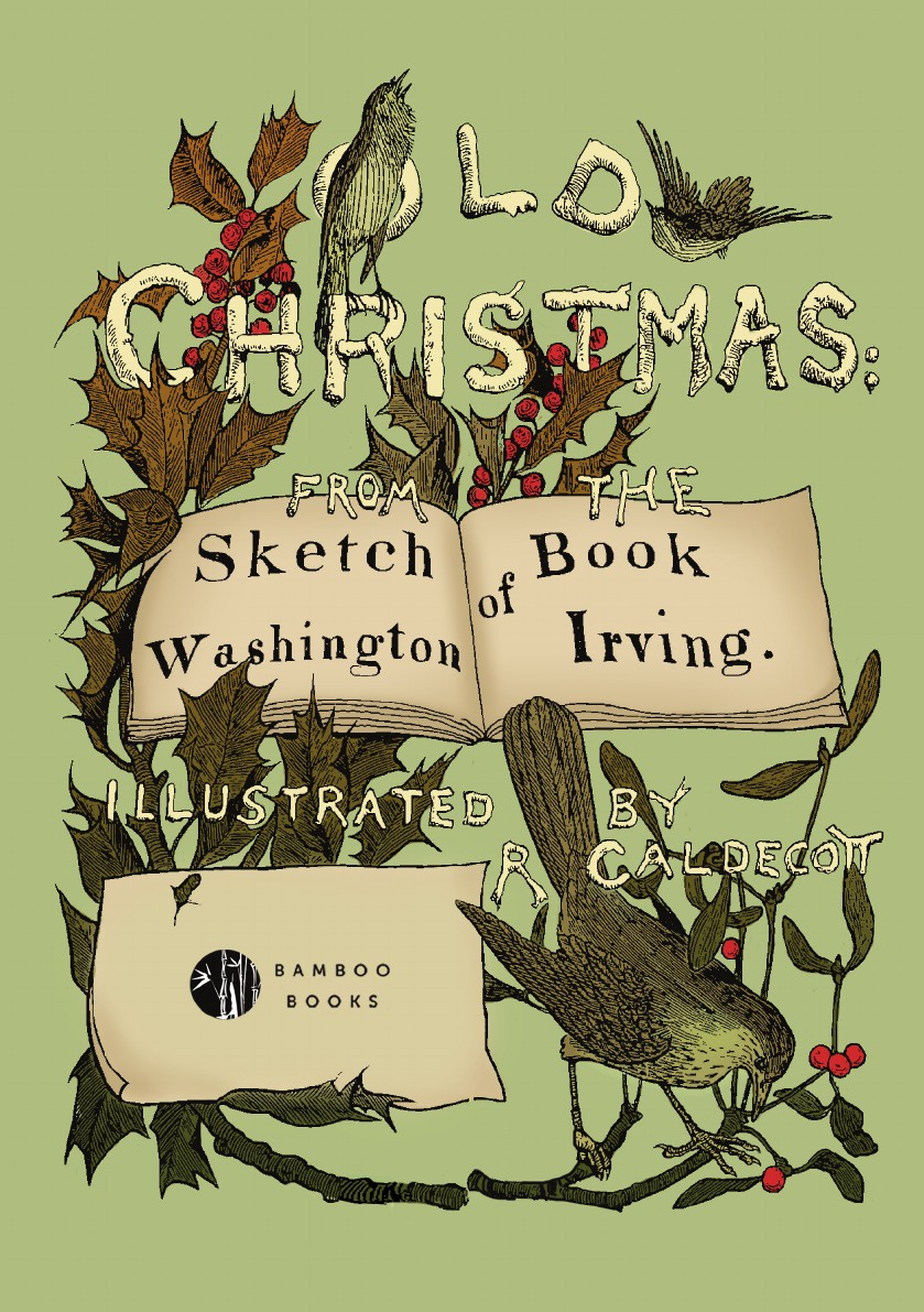 Washington Irving Old Christmas. From the Sketch Book of Washington Irving washington irving wolfert s roost and miscellanies