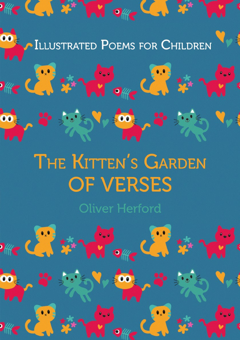 Herford Oliver Illustrated Poems for Children: The Kitten's Garden of Verses the children s book of poetry nature and weather poems