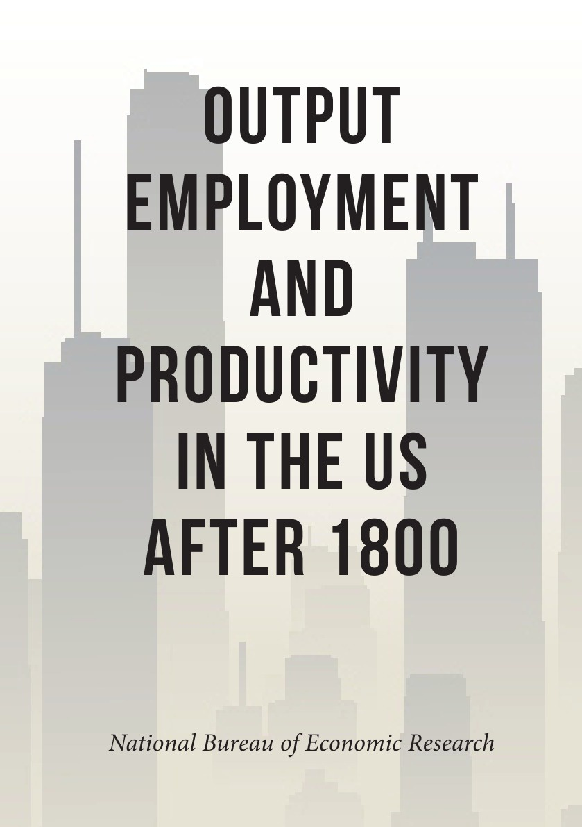 National Bureau of Economic Research Output, Employment, and Productivity in the United States after 1800 недорго, оригинальная цена