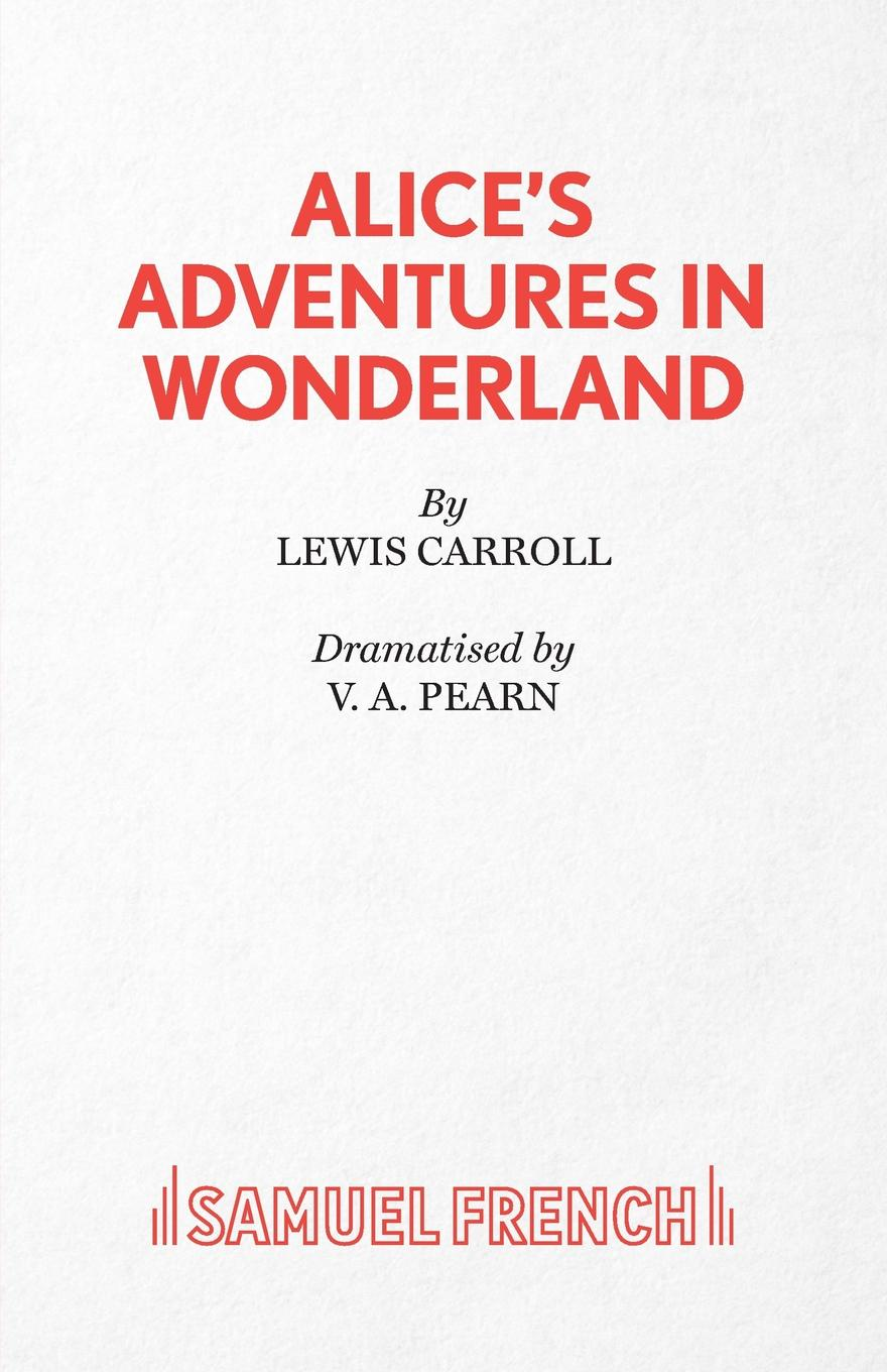 Lewis Carroll, V. a. Pearn Alice's Adventures in Wonderland carrol l alice s adventures in wonderland