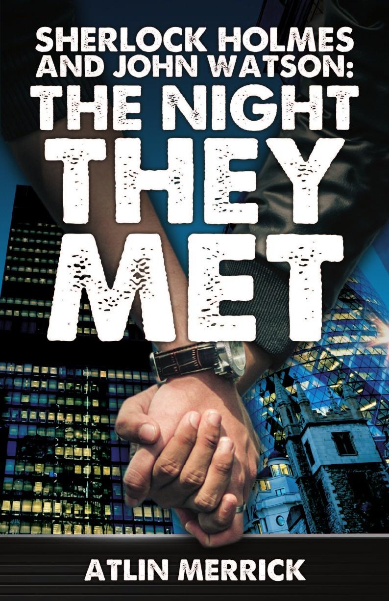 Atlin Merrick Sherlock Holmes and John Watson. The Night They Met