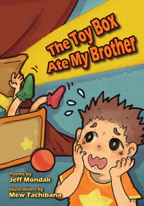 Jeff Mondak The Toy Box Ate My Brother коллектив авторов a choice of burn s poems and songs
