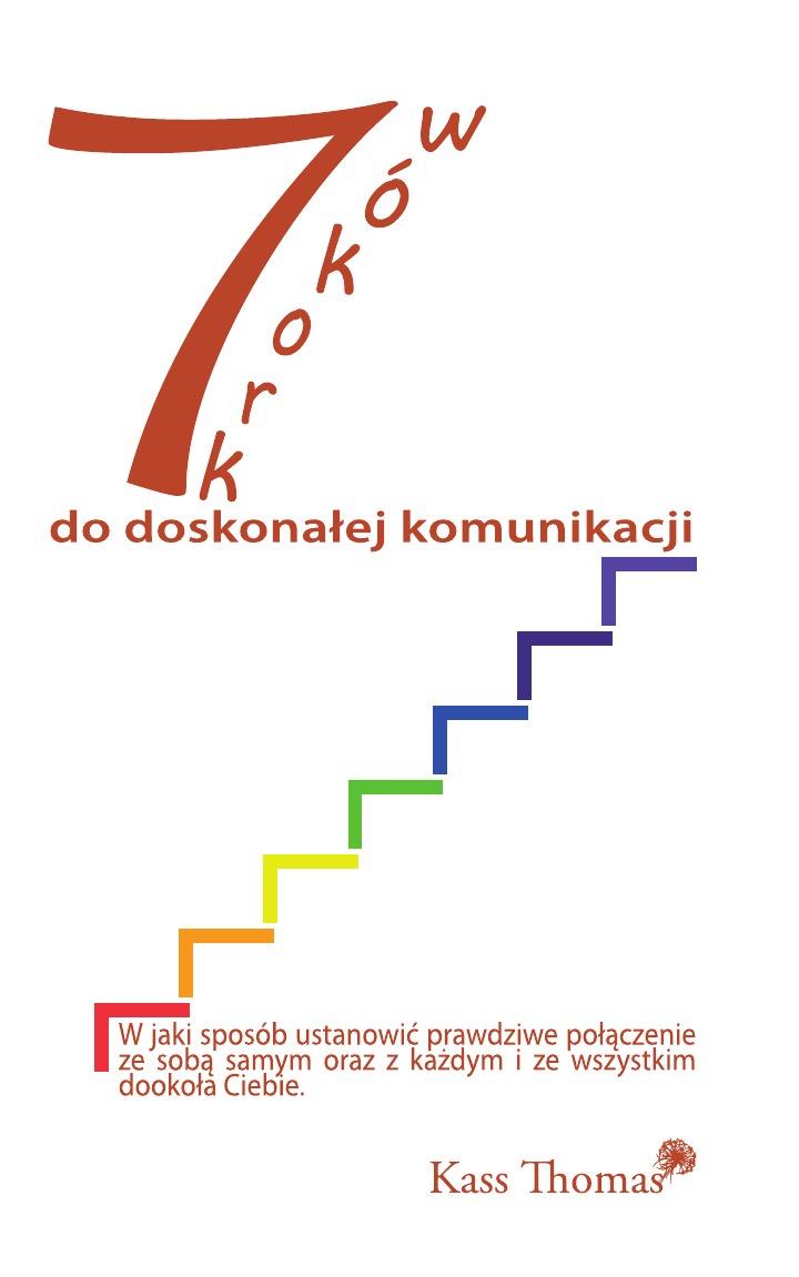 Kass Thomas 7 Krokow do doskonalej komunikacji - 7 Steps to Flawless Communication (Polish) kass thomas kusursuz iletisim icin 7 ad m