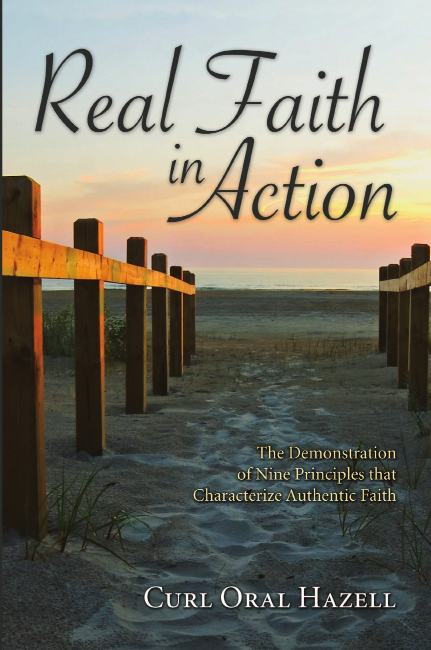 Curl Oral Hazell Real Faith in Action. The Demonstration of Nine Principles That Characterize Authentic Faith o paz sor juana of the traps of faith paper