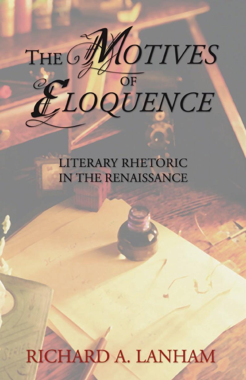 Richard A. Lanham The Motives of Eloquence. Literary Rhetoric in the Renaissance rhetoric modality modernity