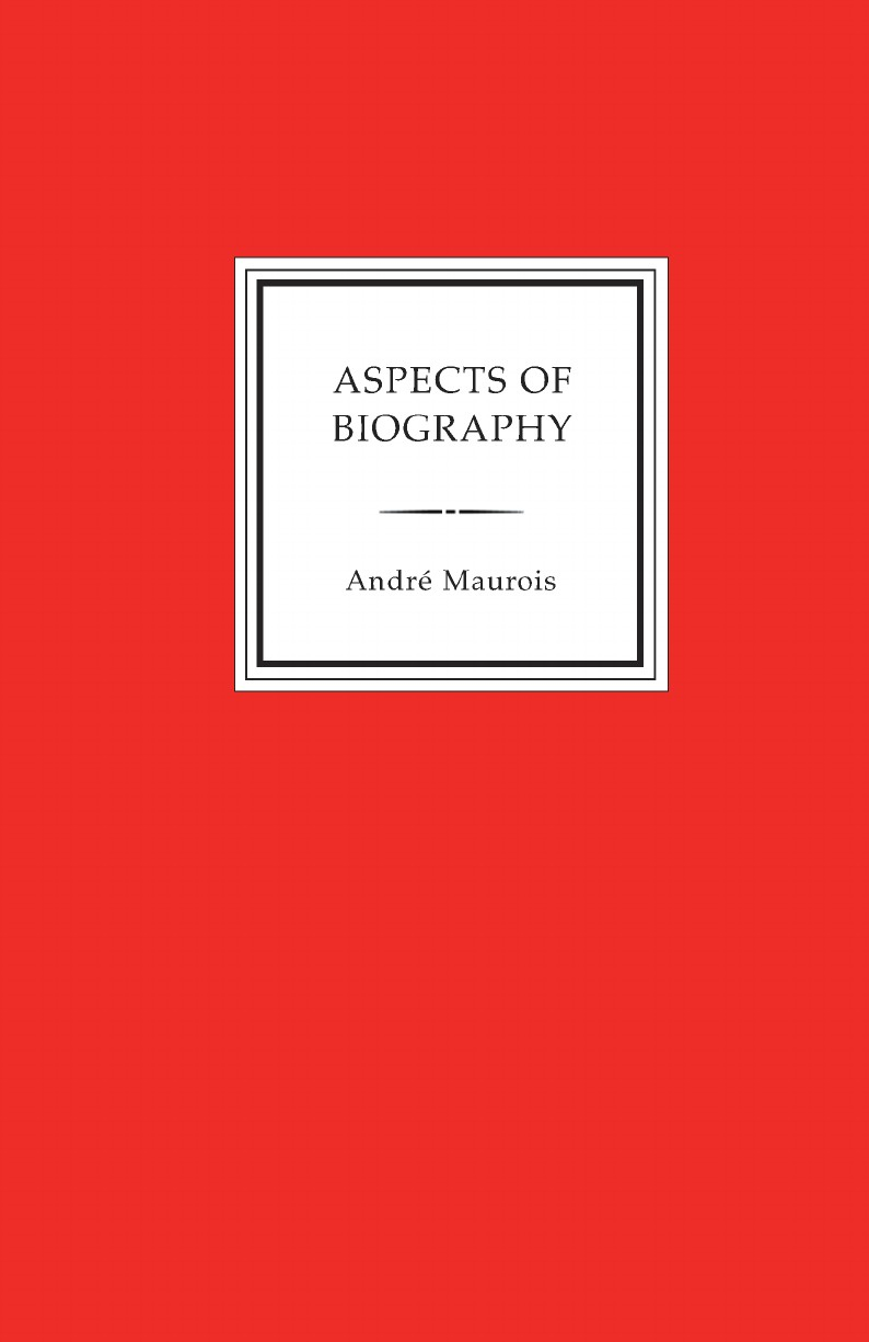 Andre Maurois Aspects of Biography
