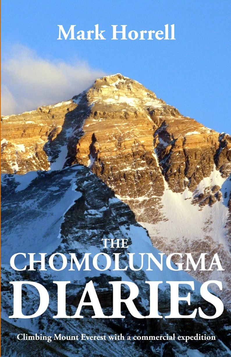 Mark Horrell The Chomolungma Diaries. Climbing Mount Everest with a commercial expedition eric shipton everest 1951 the mount everest reconnaissance expedition 1951
