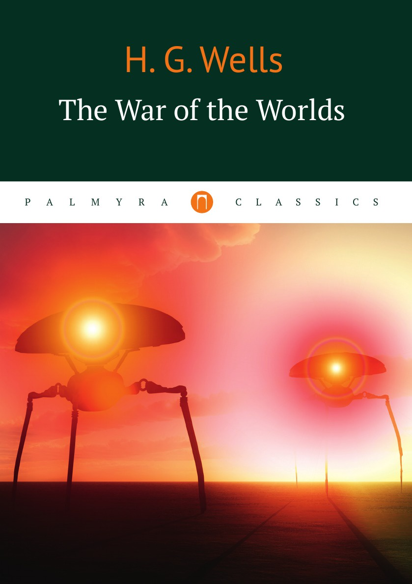 H. G. Wells The War of the Worlds n h barbour the three worlds