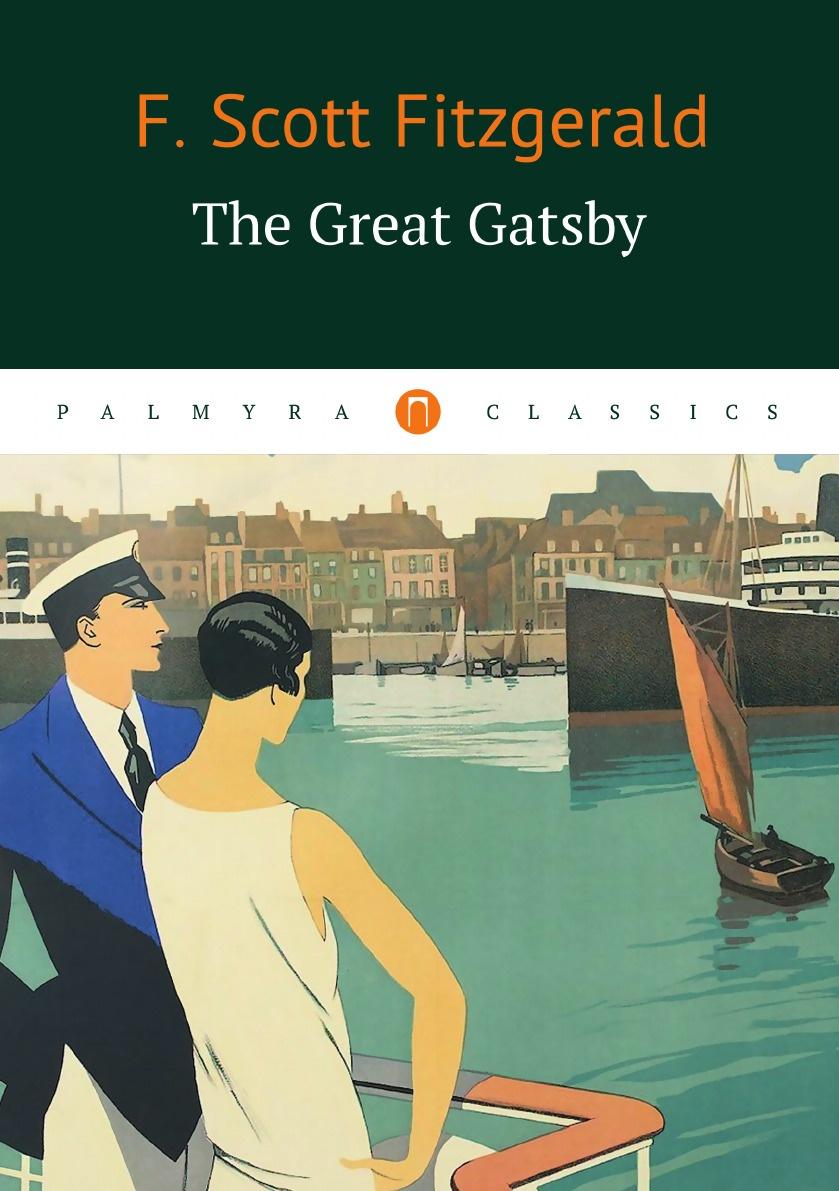 F Scott Fitzgerald The Great Gatsby f scott fitzgerald the great gatsby
