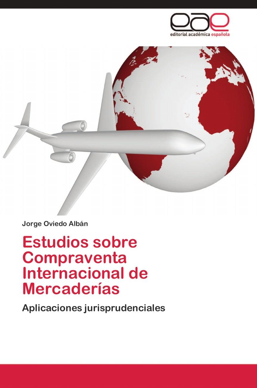 Oviedo Albán Jorge Estudios sobre Compraventa Internacional de Mercaderias a d d orbigny estudios sobre la geologia de bolivia