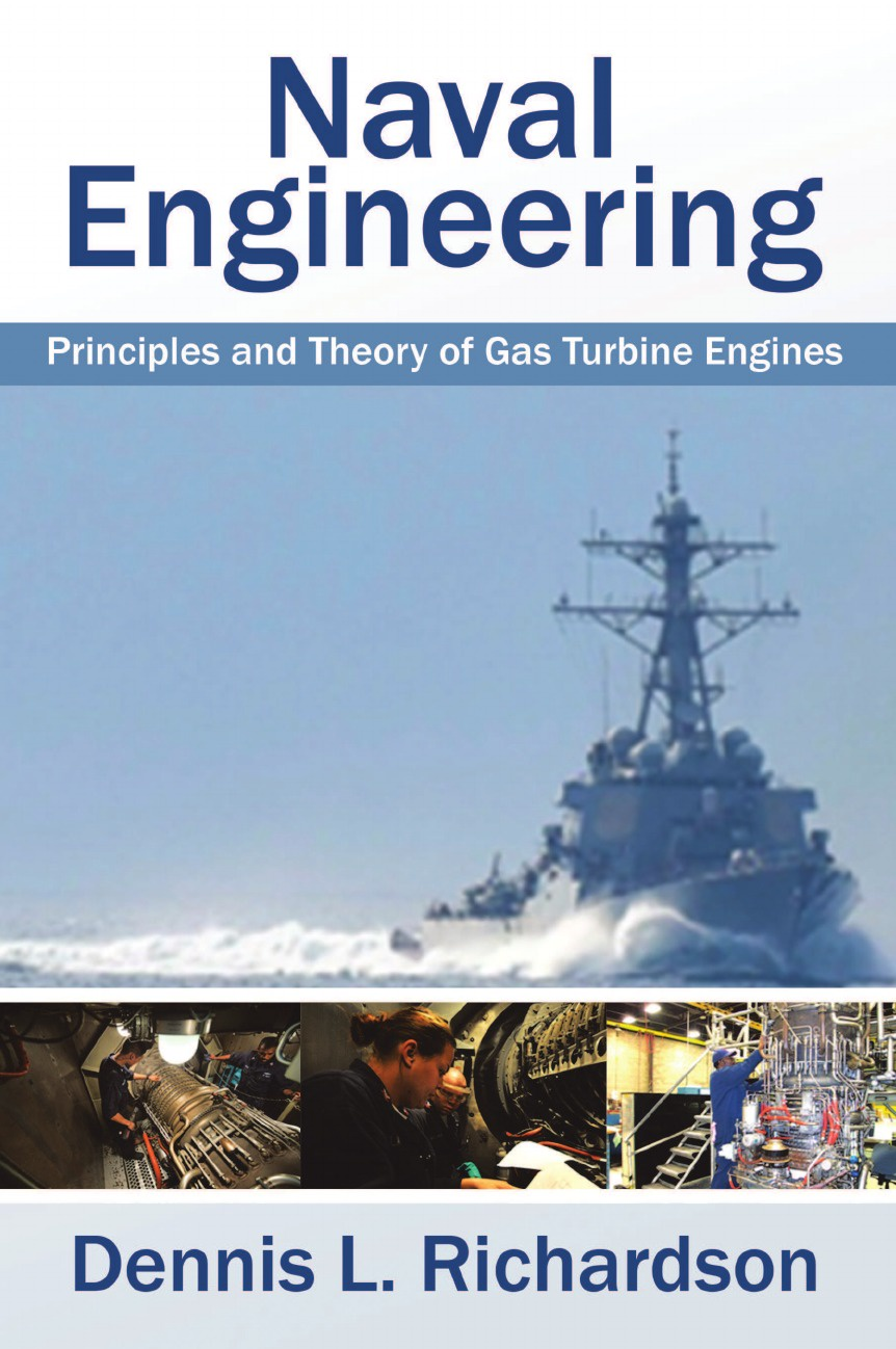 Dennis L. Richardson Naval Engineering. Principles and Theory of Gas Turbine Engines principles of machine operation and maintenance