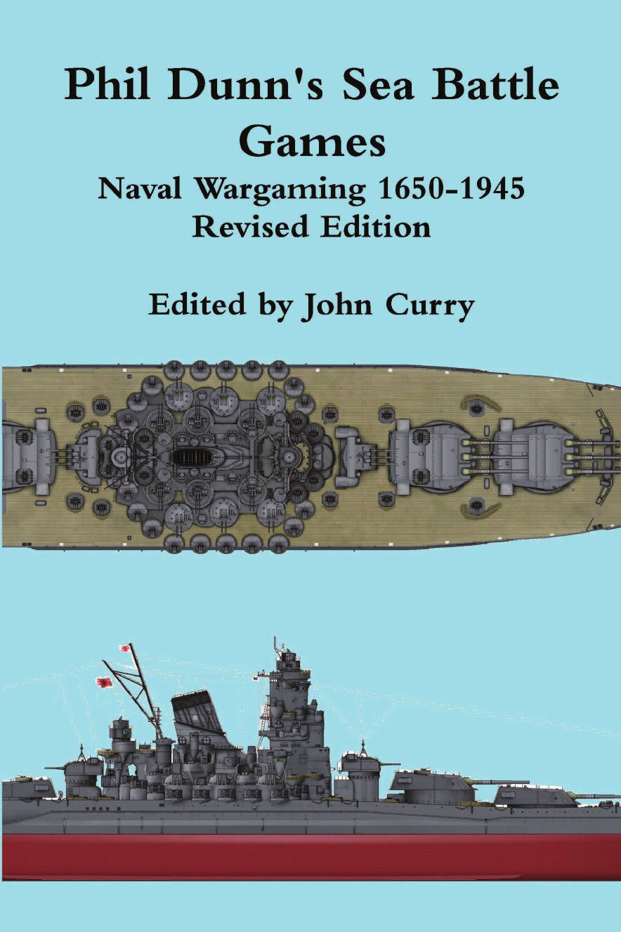 John Curry, Phil Dunn Phil Dunn's Sea Battle Games Naval Wargaming 1650-1945 howard douglas a treatise on naval gunnery