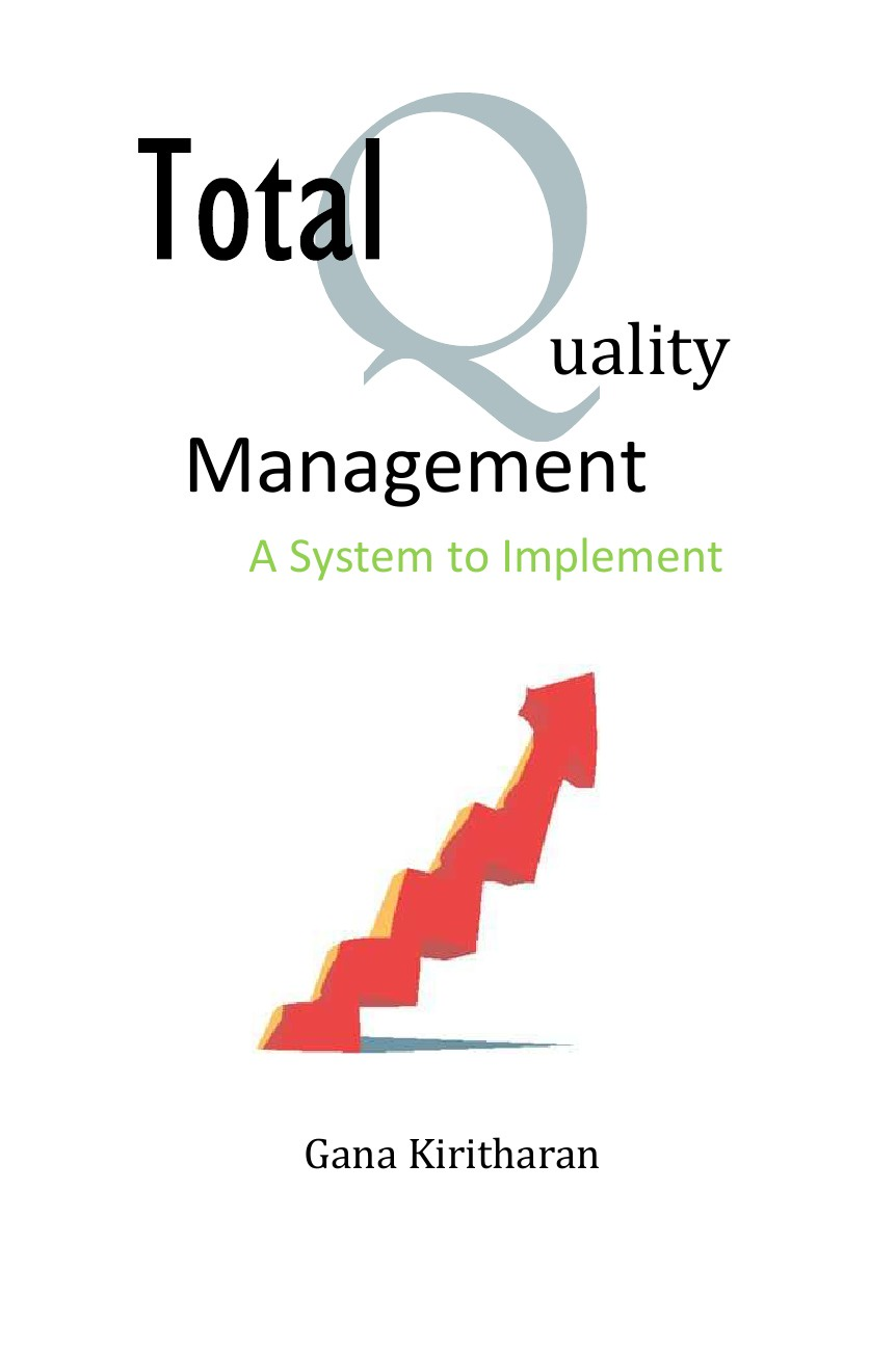 Gana Kiritharan Total Quality Management - A System to Implement vera carina elter tqmc total quality management und marketing