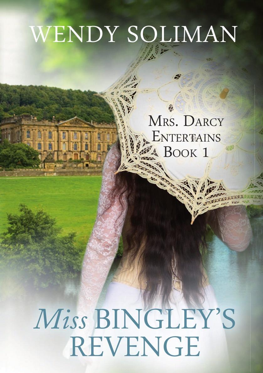Wendy Soliman Miss Bingley's Revenge lilian darcy her sister s child