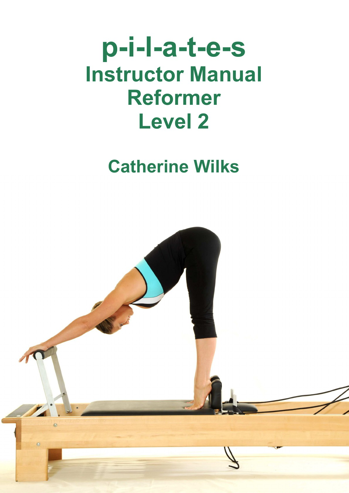 Catherine Wilks p-i-l-a-t-e-s Instructor Manual Reformer Level 2 i i tolpeshta aluminum compounds in soils manual