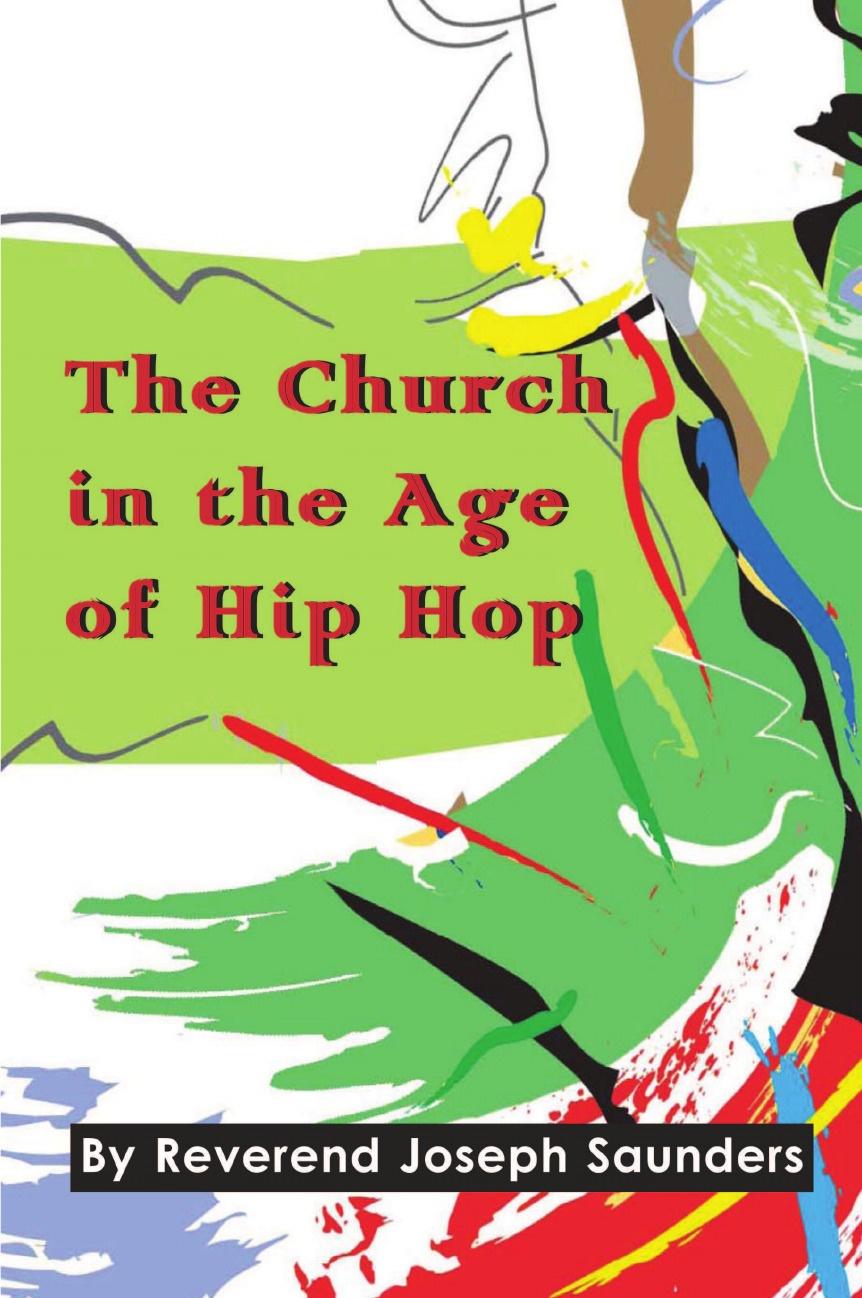 Joseph Saunders The Church in the Age of Hip Hop коллектив авторов webbe s collection of modern church music