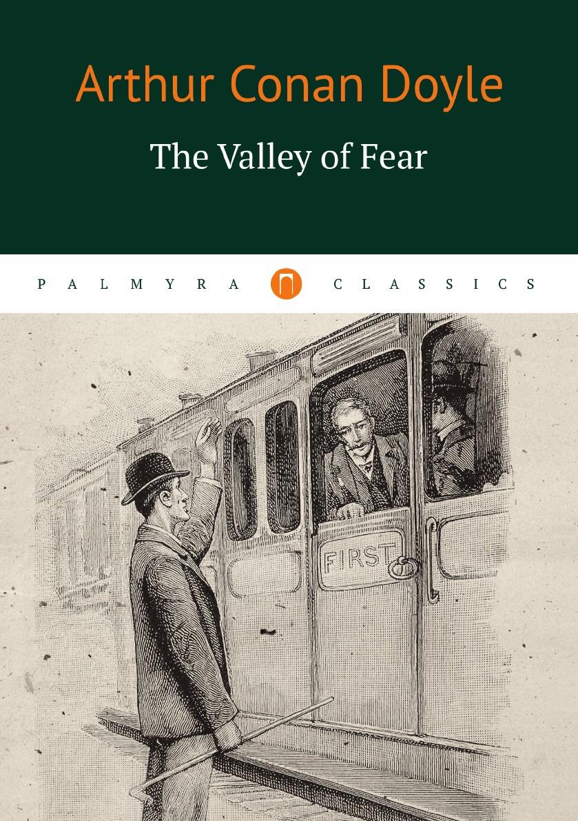 Arthur Conan Doyle The Valley of Fear arthur conan doyle the valley of fear