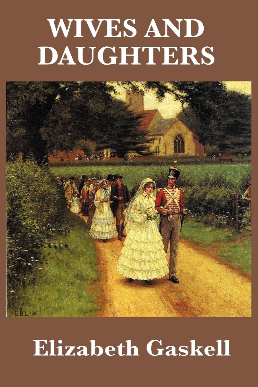 Elizabeth Gaskell Wives and Daughters elizabeth meyette love s spirit