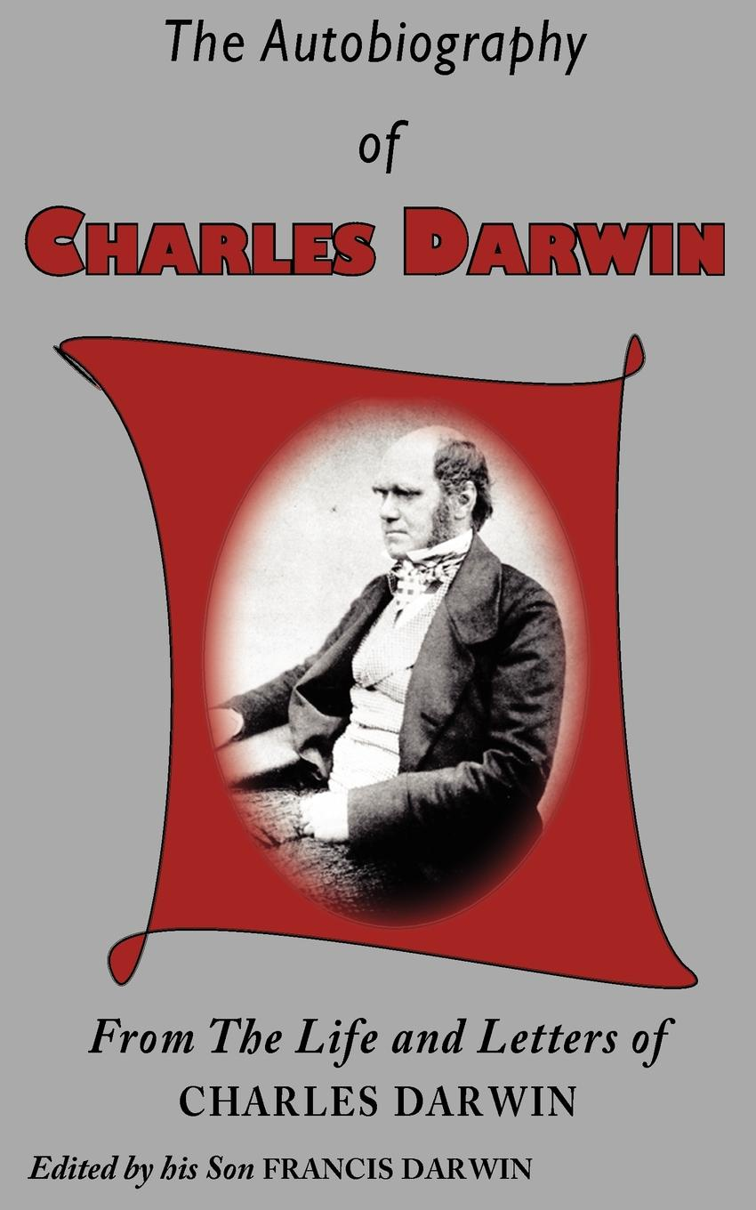 Charles Darwin The Autobiography of Charles Darwin allen grant charles darwin
