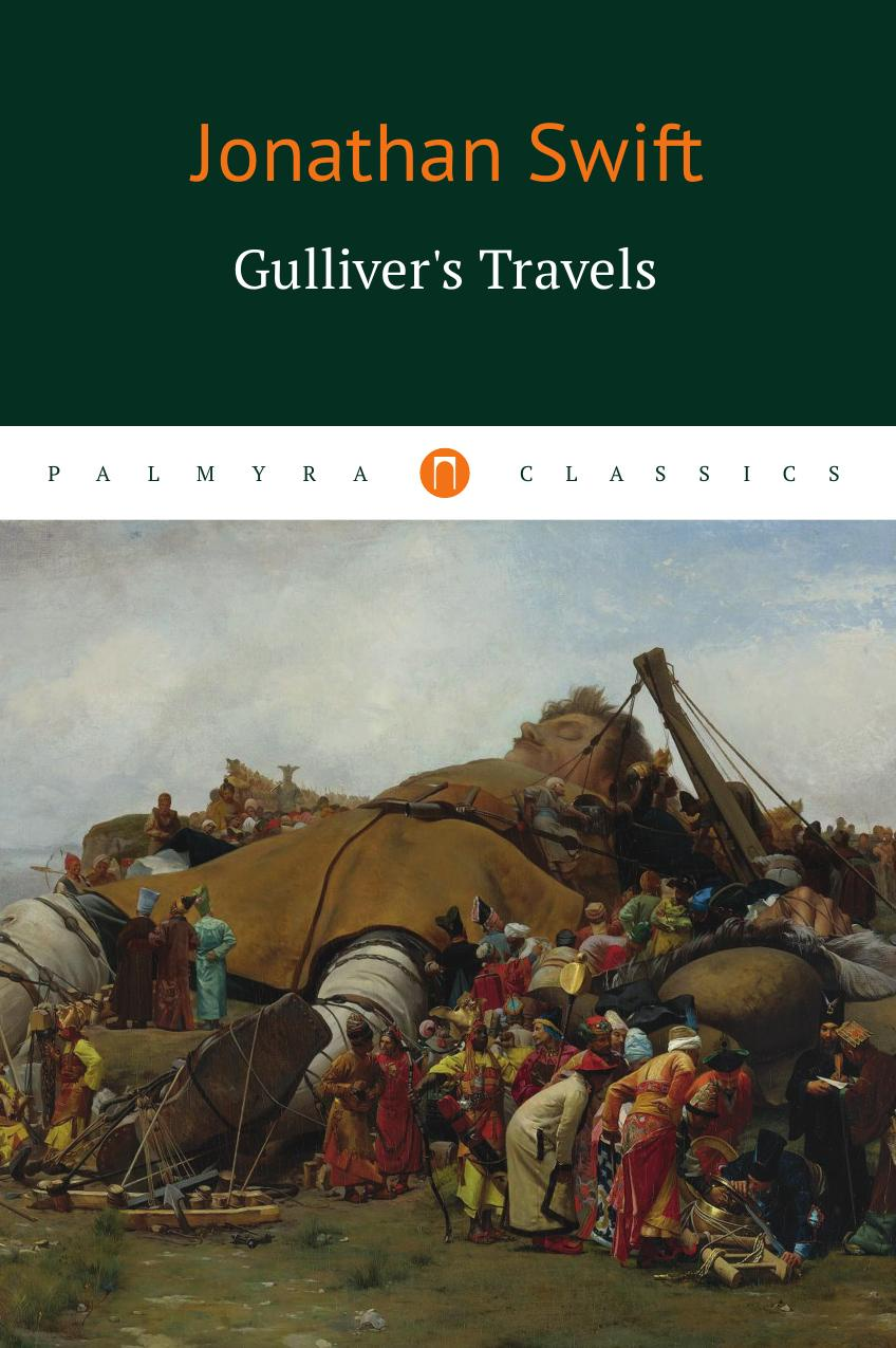 Jonathan Swift Gulliver's Travels j swift travels into several remote nations of the world