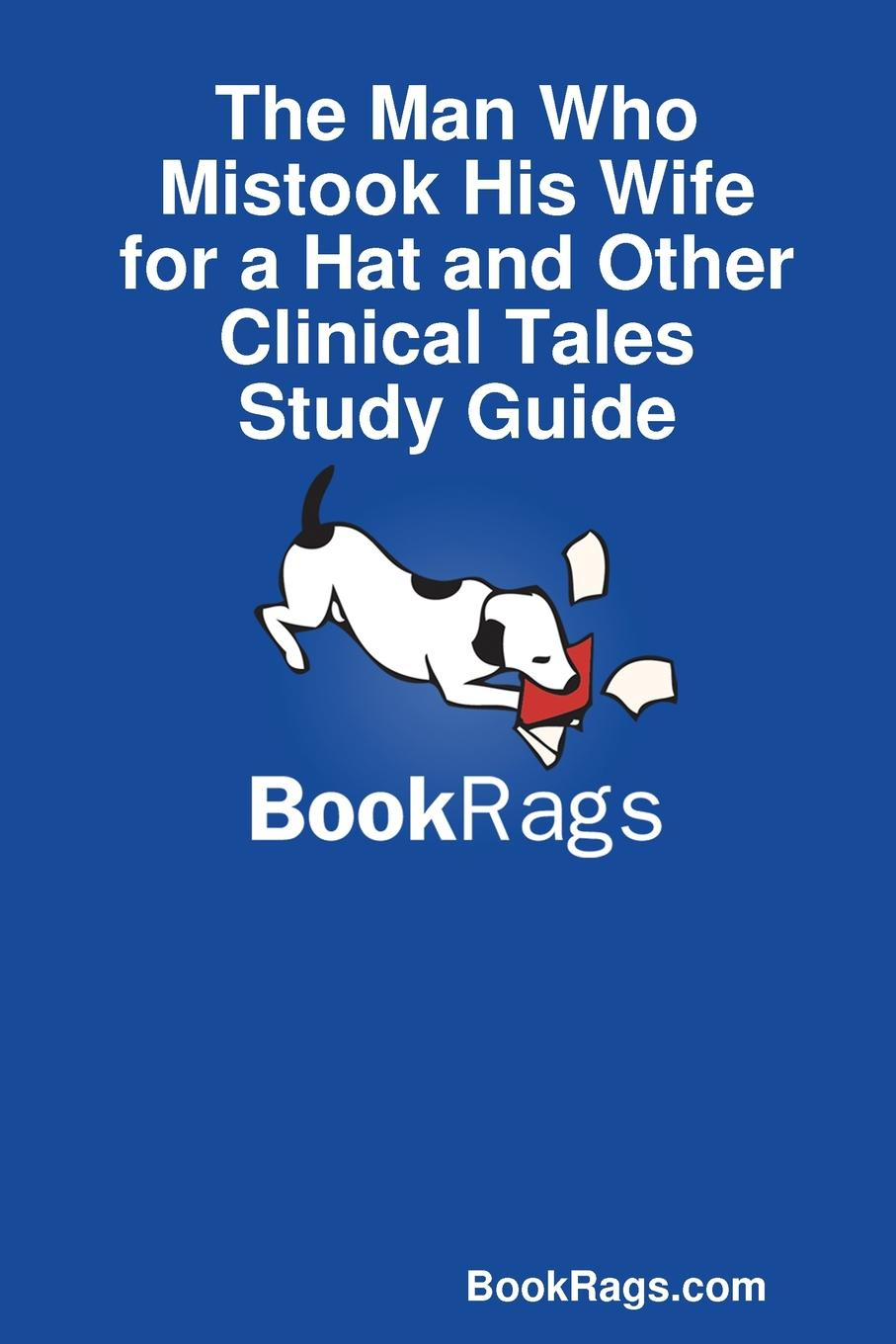 Bookrags Com The Man Who Mistook His Wife for a Hat and Other Clinical Tales Study Guide the wife