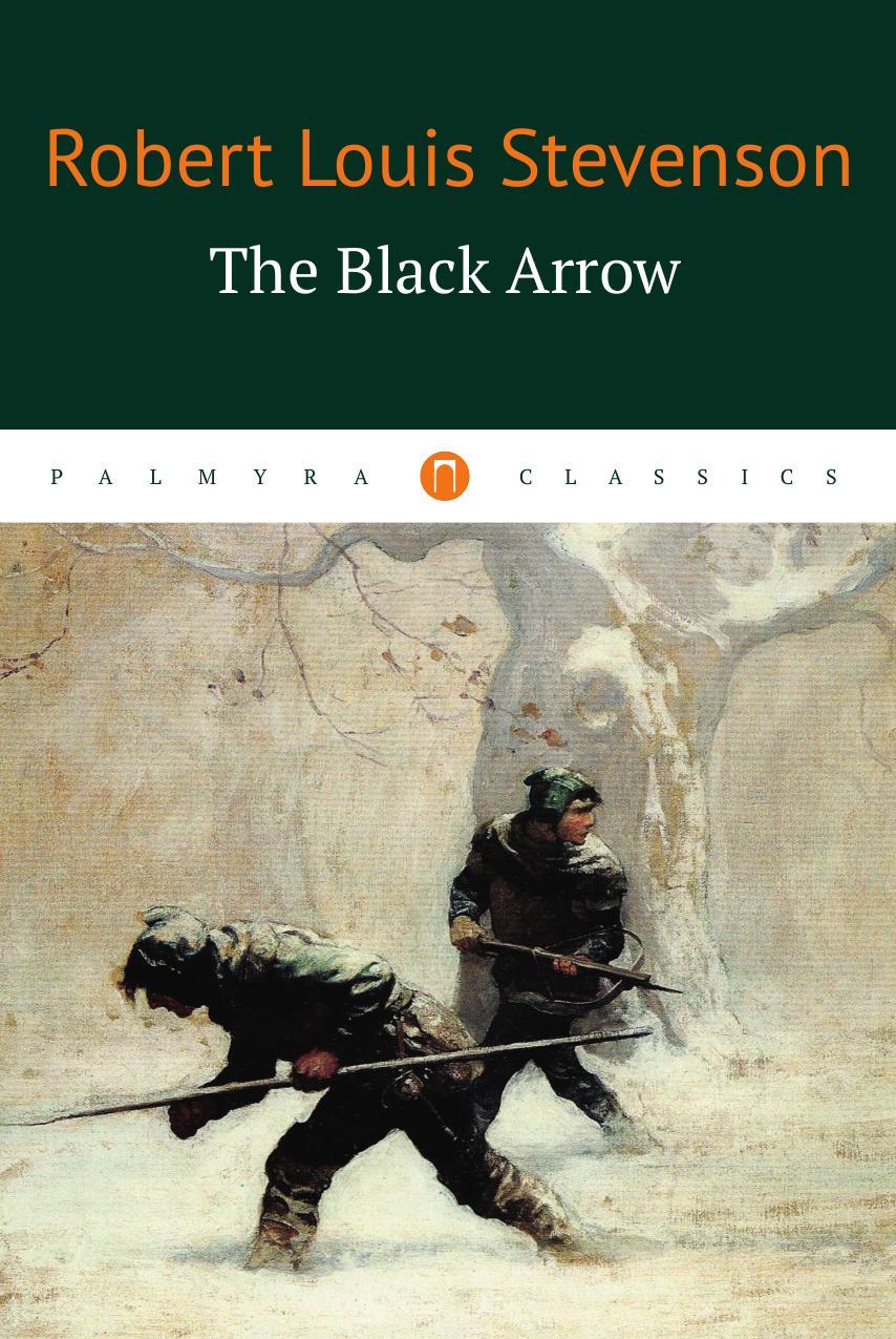 Robert Louis Stevenson The Black Arrow