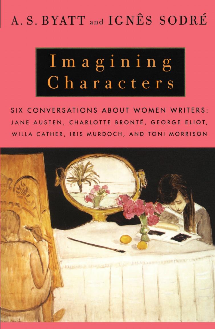 A. S. Byatt, Rebecca Swift Imagining Characters. Six Conversations about Women Writers: Jane Austen, Charlotte Bronte, George Eli OT, Willa Cather, Iris Murdoch, and T