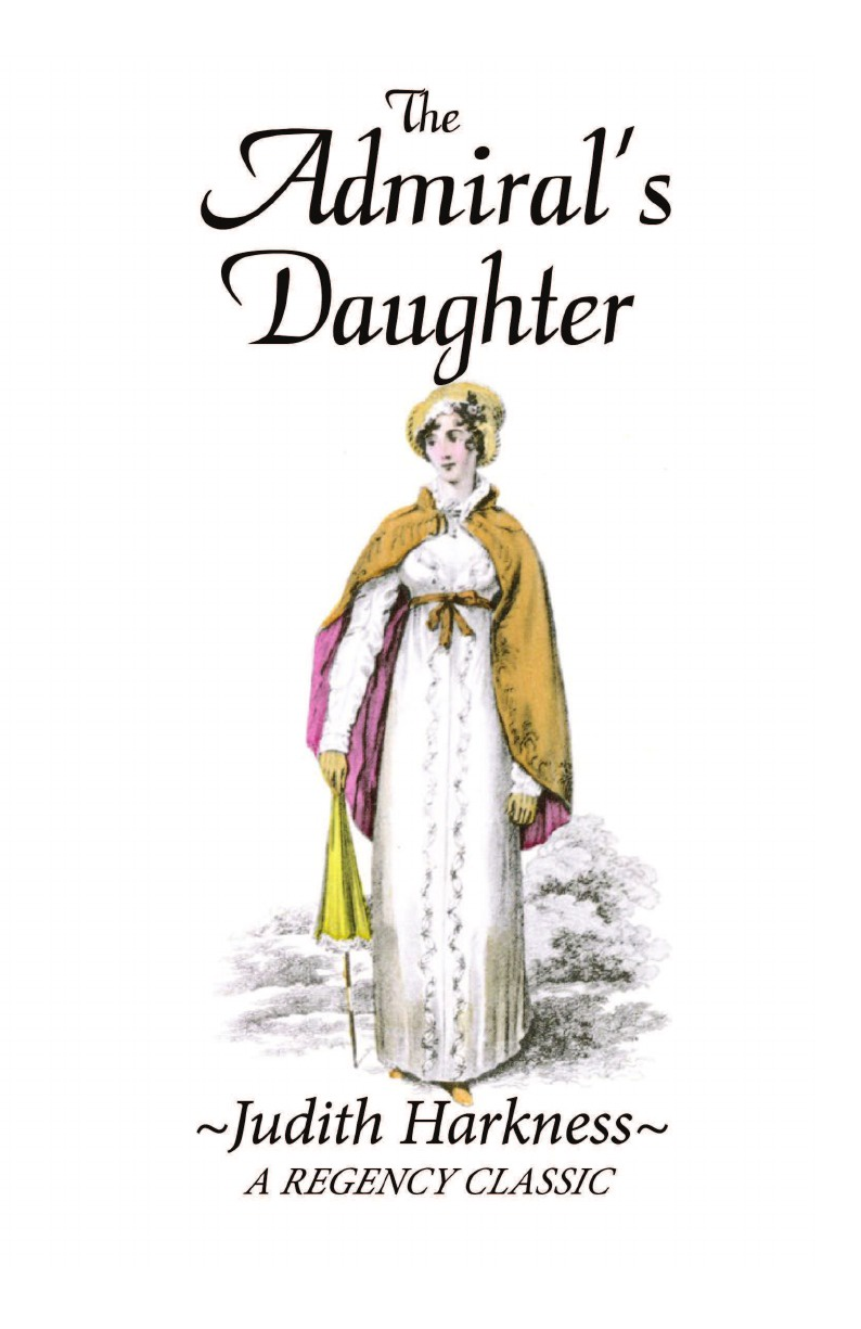 Judith Harkness The Admiral's Daughter. A Regency Classic ginny aiken a daughter s homecoming