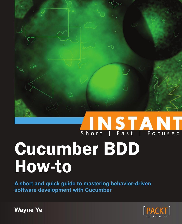 Wayne Ye Instant Cucumber BDD How-to cucumber viruses