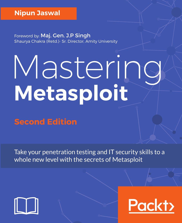 Nipun Jaswal Mastering Metasploit, Second Edition ravi sagar mastering jira 7 second edition