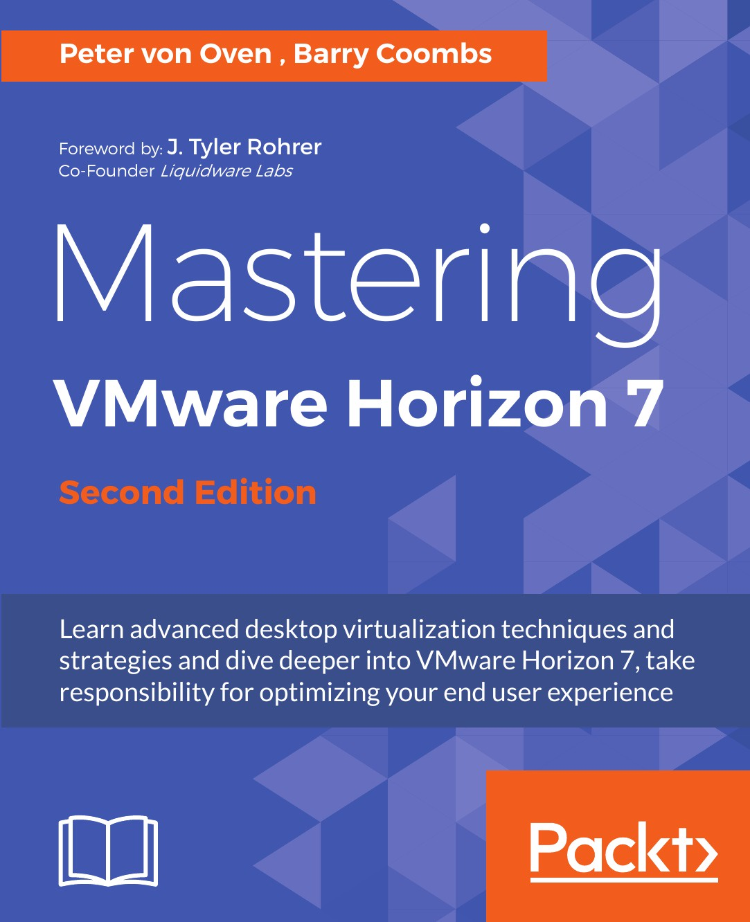 Peter von Oven, Barry Coombs Mastering VMware Horizon 7, Second Edition jason ventresco implementing vmware horizon 7