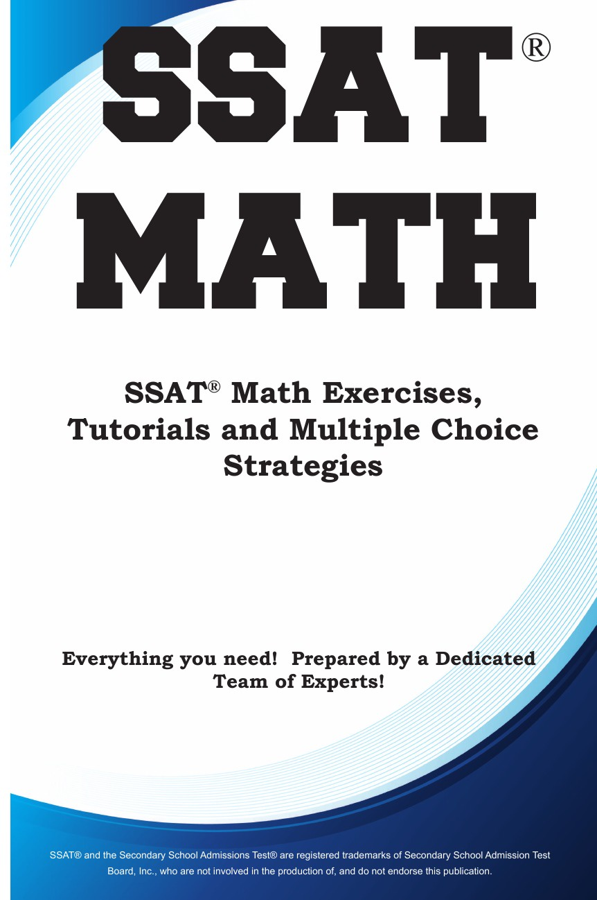 Complete Test Preparation Inc. SSAT Math. Math Exercises, Tutorials and Multiple Choice Strategies steve slavin all the math you ll ever need a self teaching guide