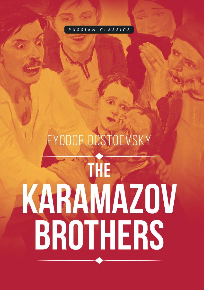 Fyodor Dostoevsky The Karamazov Brothers the karamazov brothers