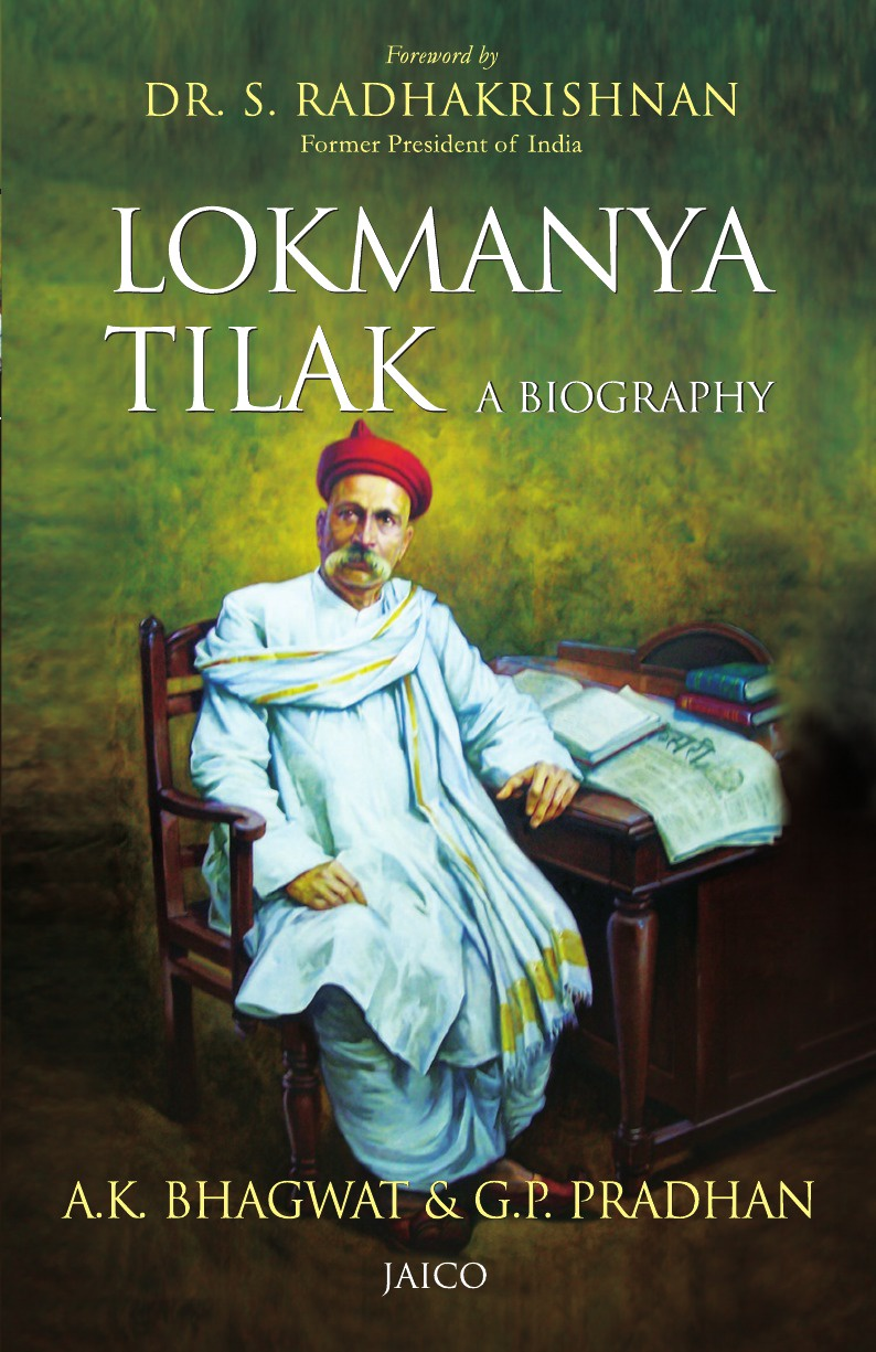 A.K. Bhagwat, G.P. Pradhan Lokmanya Tilak A Biography biography of a germ