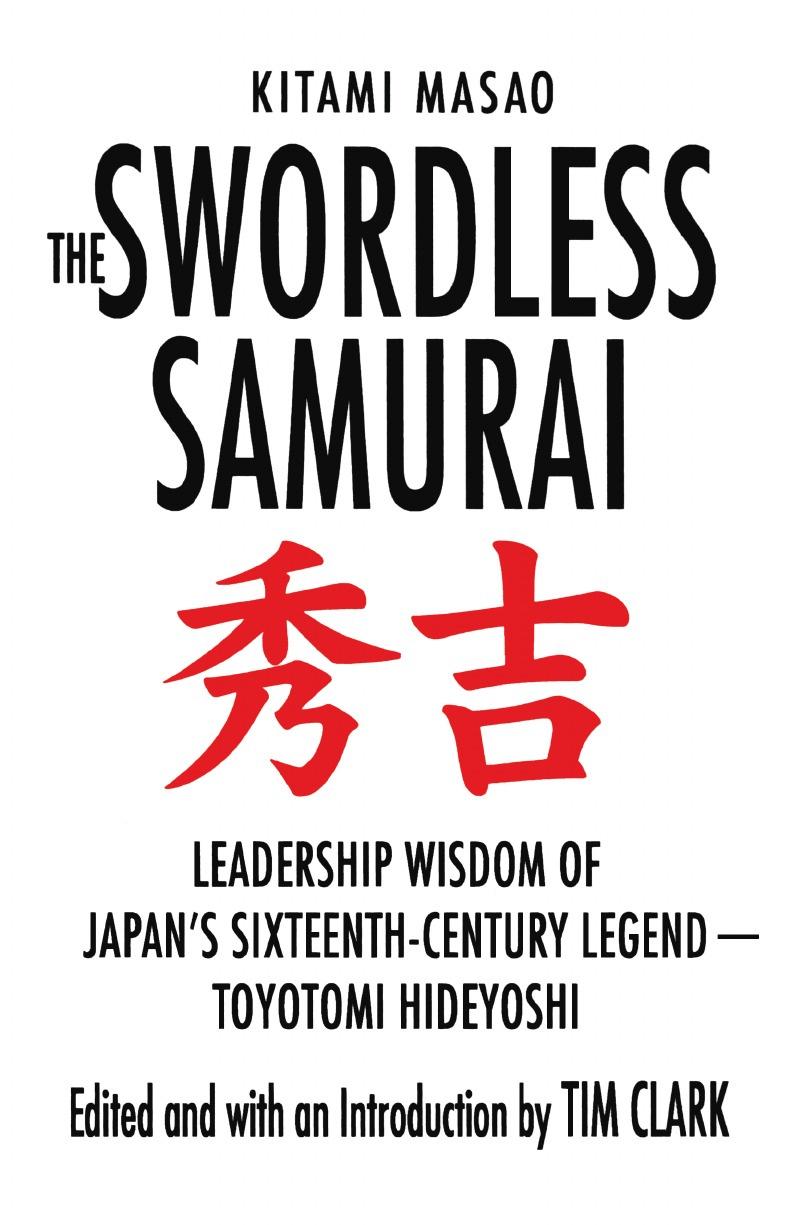 купить Kitami Masao The Swordless Samurai. Leadership Wisdom of Japan's Sixteenth-Century Legend: Toyotomi Hideyoshi недорого