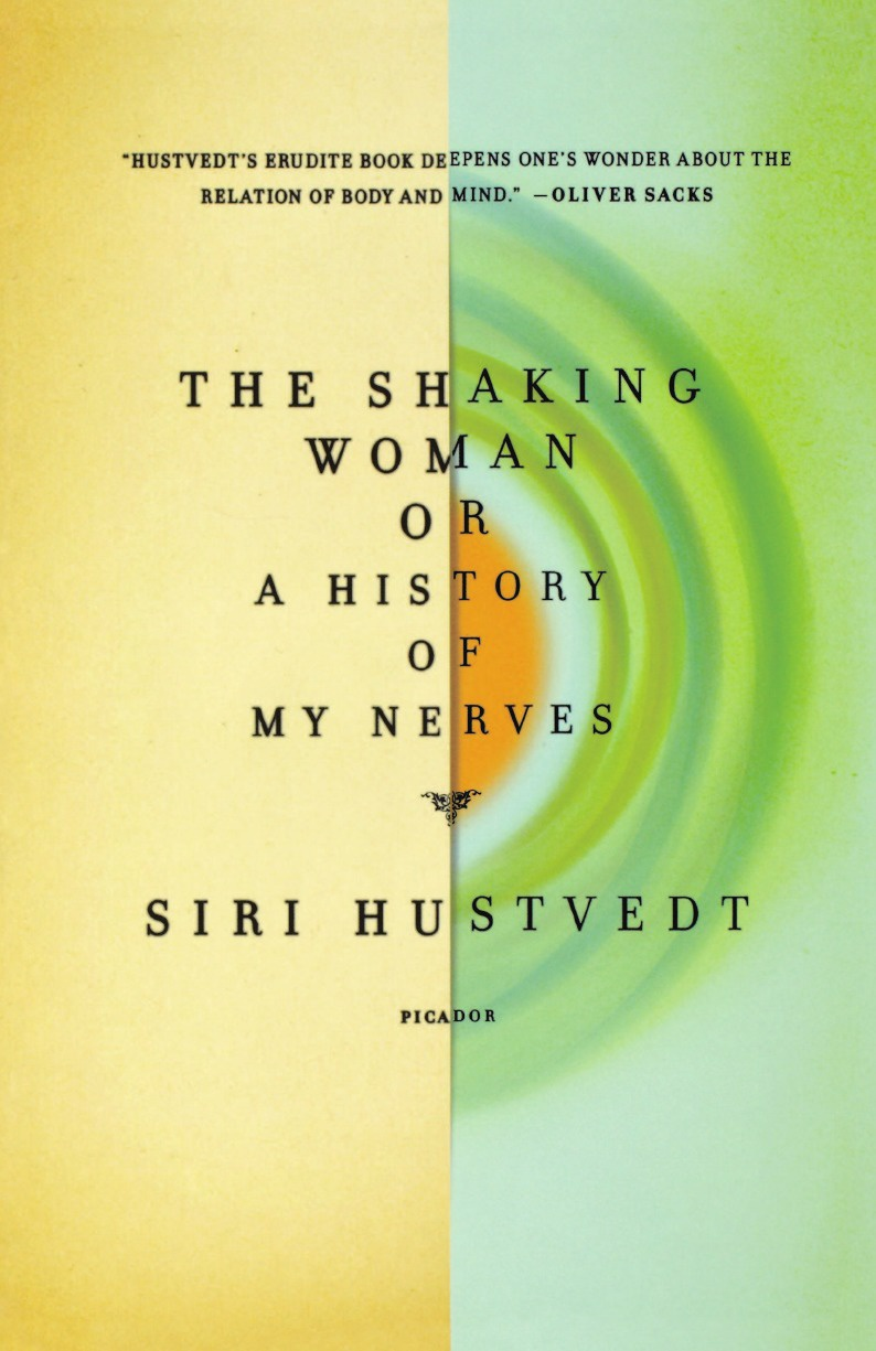 Siri Hustvedt The Shaking Woman or a History of My Nerves marq e redmond revelations of a real man or woman