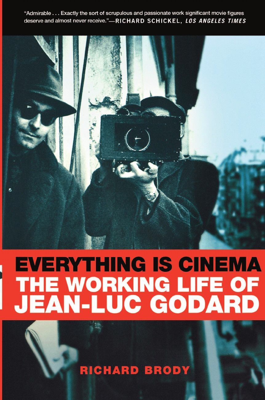Richard Brody Everything Is Cinema. The Working Life of Jean-Luc Godard tom conley a companion to jean luc godard