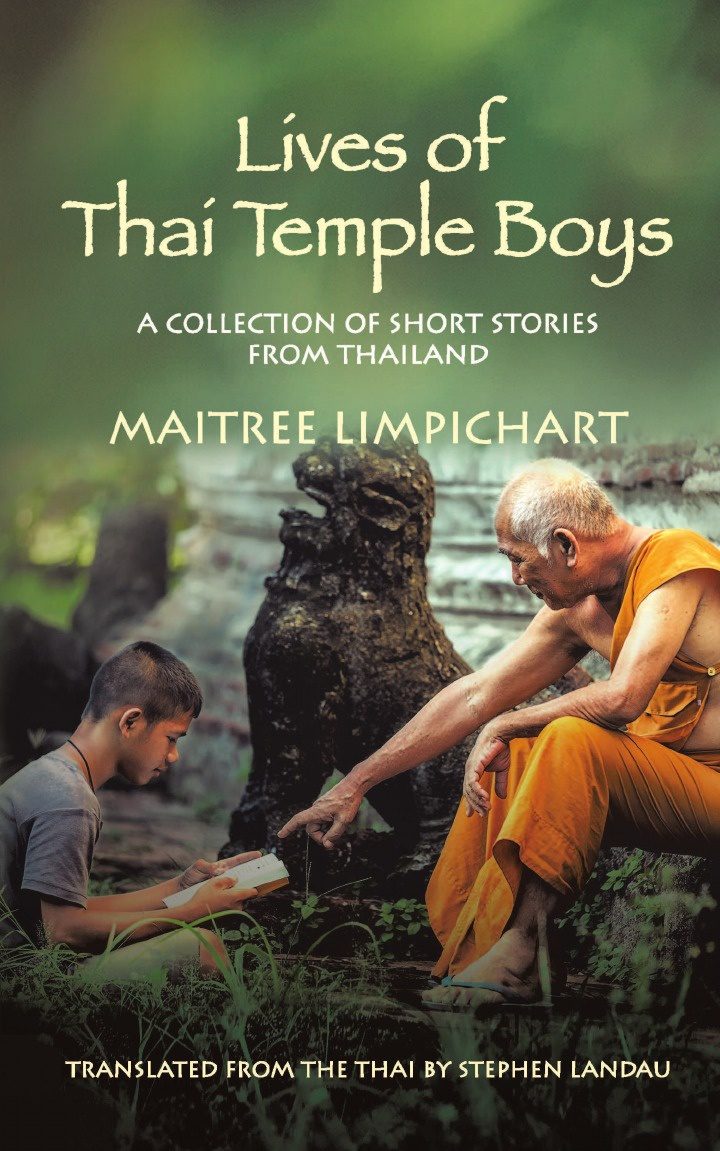 Maitree Limpichart, Stephen Landau Lives of Thai Temple Boys. A Collection of Short Stories from Thailand robert j burdette the modern temple and templars a sketch of the life and work of russell h conwell pastor at the baptist temple philadelphia