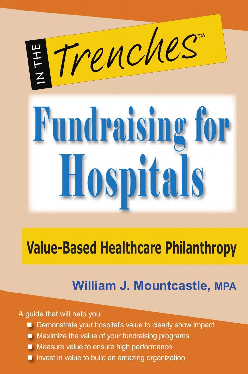 William J. Mountcastle Fundraising for Hospitals. Value-Based Healthcare Philanthropy yosef dlugacz d value based health care linking finance and quality