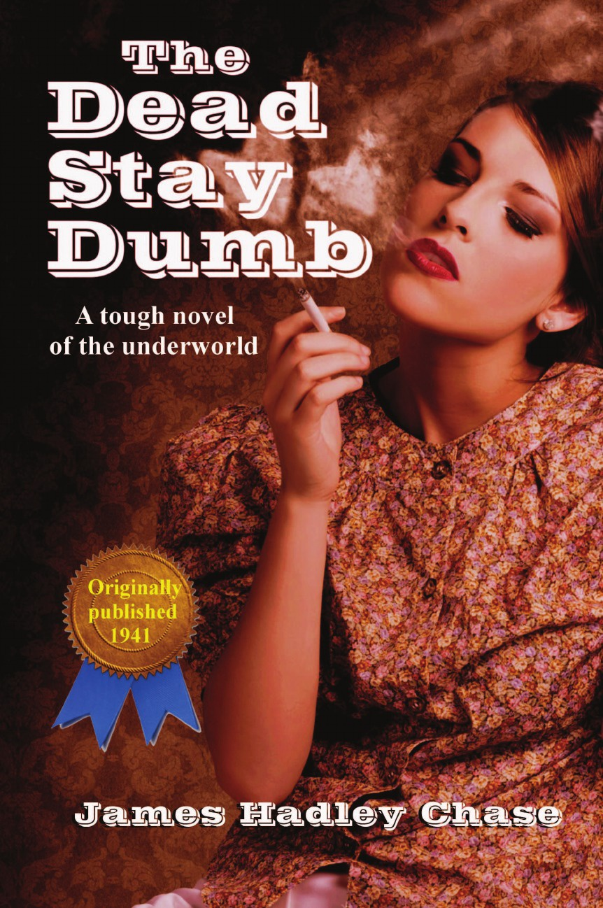 James Hadley Chase The Dead Stay Dumb linda castle the return of chase cordell