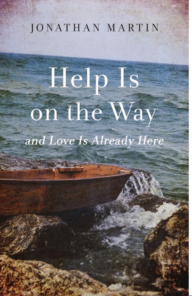 лучшая цена Jonathan Martin Help Is on the Way. And Love Is Already Here