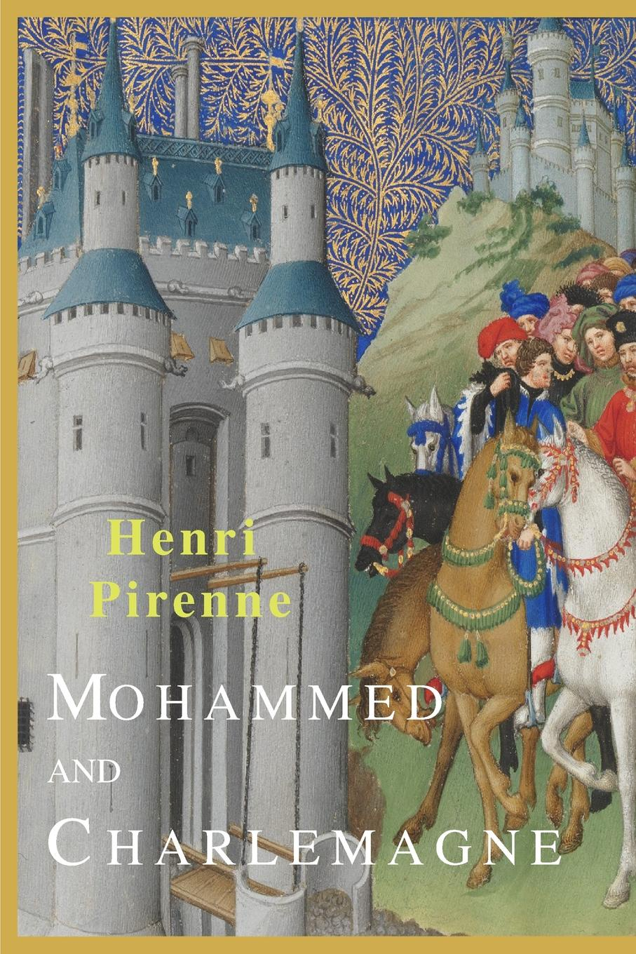 Henri Pirenne Mohammed and Charlemagne d s margoliouth mohammed and the rise of islam