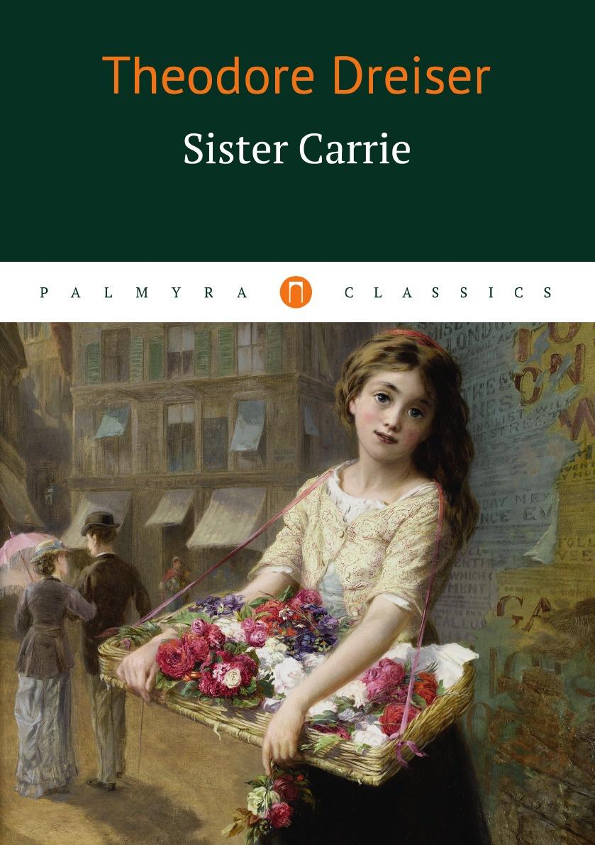 Theodore Dreiser Sister Carrie carrie alexander a ready made family