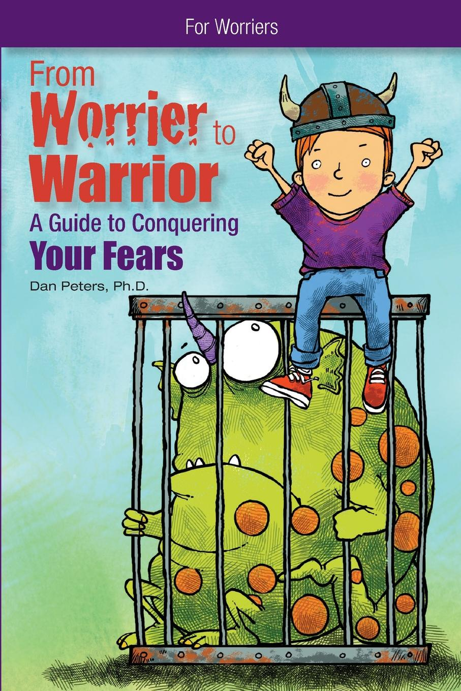 лучшая цена Dan Peters From Worrier to Warrior. A Guide to Conquering Your Fears