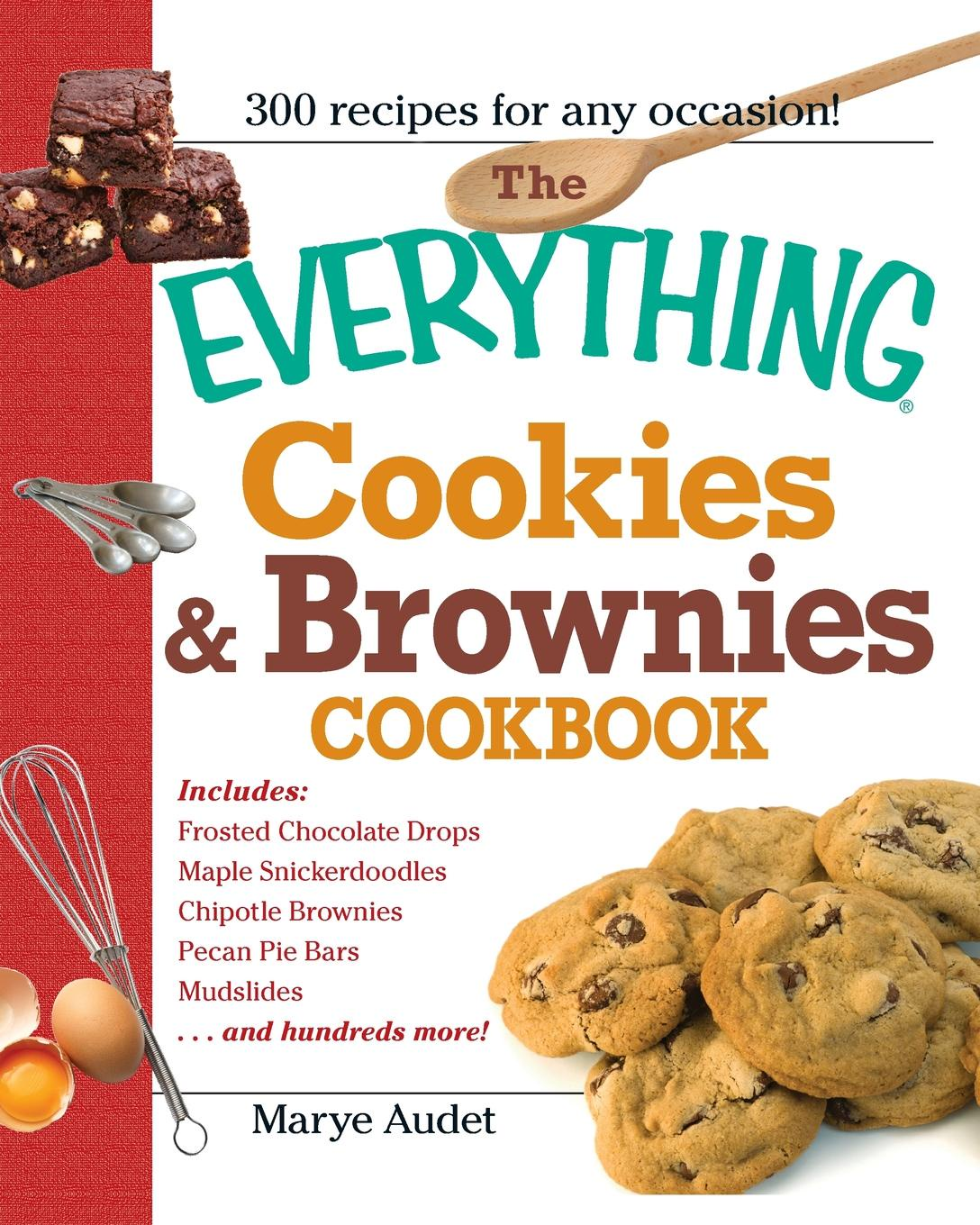 Marye Audet The Everything Cookies & Brownies Cookbook the ultimate children s cookbook