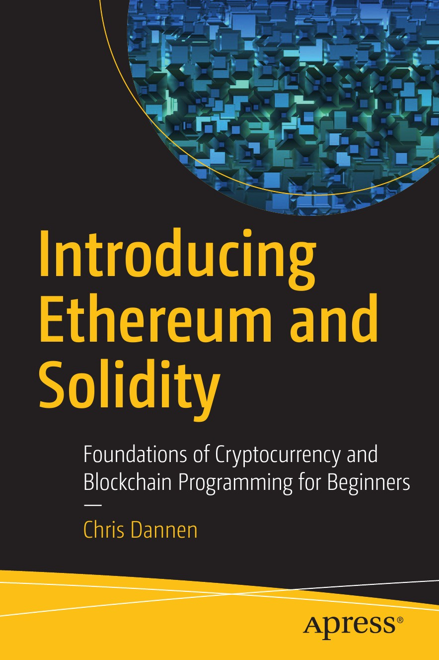 Chris Dannen Introducing Ethereum and Solidity. Foundations of Cryptocurrency and Blockchain Programming for Beginners tiana laurence blockchain for dummies