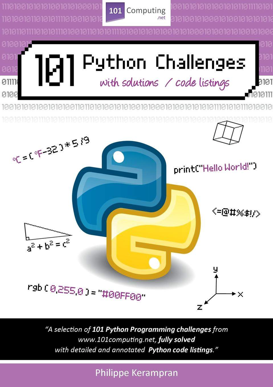 Philippe Kerampran 101 Python Challenges with Solutions / Code Listings adam stewart python programming python programming for beginners a comprehensive guide to learnings the basics of python programming
